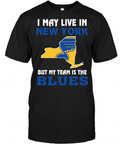I May Live In New York But My Team Is The Blues