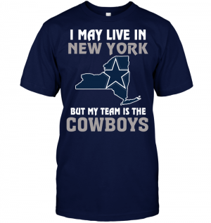 I May Live In New York But My Team Is The Dallas Cowboys