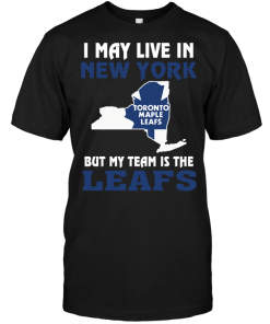 I May Live In New York But My Team Is The Leafs