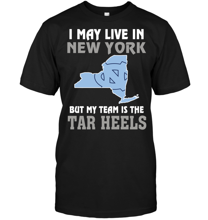 I May Live In New York But My Team Is The North Carolina Tar Heels