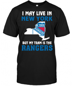 I May Live In New York But My Team Is The Rangers