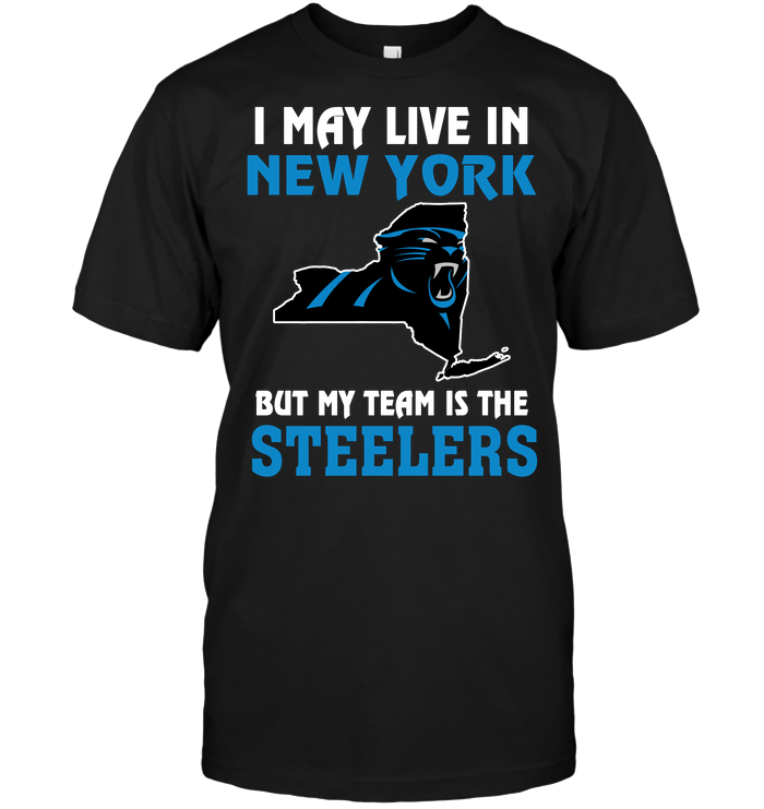I May Live In New York But My Team Is The Steelers