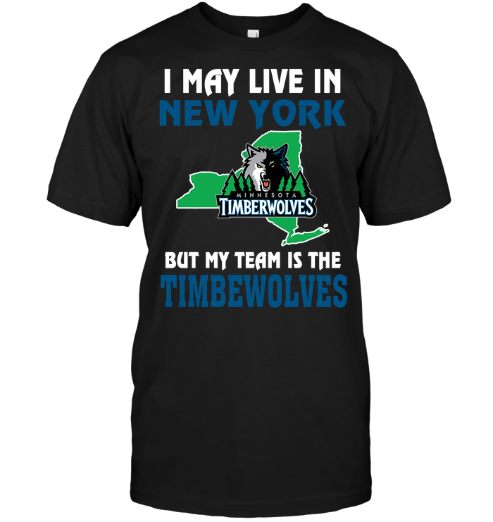 I May Live In New York But My Team Is The Timberwolves