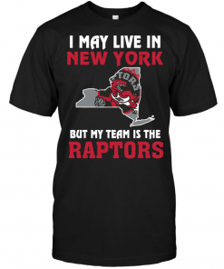 I May Live In New York But My Team Is The Toronto Raptors