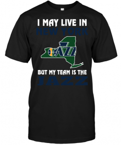 I May Live In New York But My Team Is The Utah Jazz
