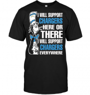 I Will Support Chargers Here Or There I Will Support Chargers Everywhere