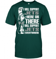 I Will Support Jets Here Or There I Will Support Jets Everywhere