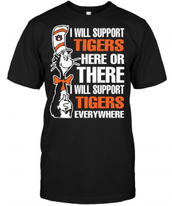 I Will Support Auburn Tigers Here Or There I Will Support Auburn Tigers Everywhere