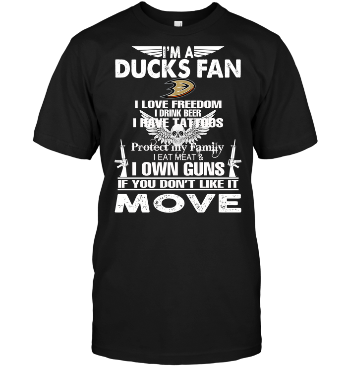 I'm A Anaheim Ducks Fan I Love Freedom I Drink Beer I Have Tattoos