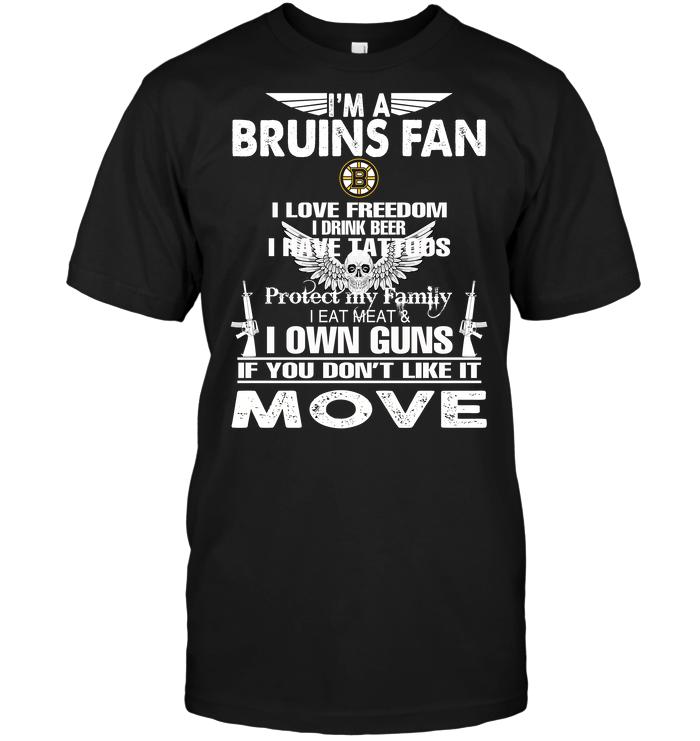 I'm A Boston Bruins Fan I Love Freedom I Drink Beer I Have Tattoos