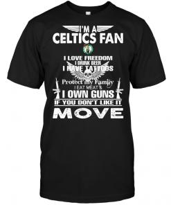 I'm A Boston Celtics Fan I Love Freedom I Drink Beer I Have Tattoos