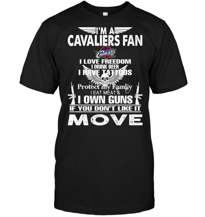 I'm A Cleveland Cavaliers Fan I Love Freedom I Drink Beer I Have Tattoos