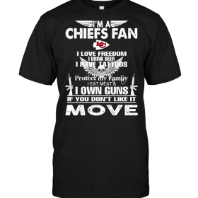 I'm A Kansas City Chiefs Fan I Love Freedom I Drink Beer I Have Tattoos