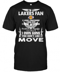 I'm A Los Angeles Lakers Fan I Love Freedom I Drink Beer I Have Tattoos