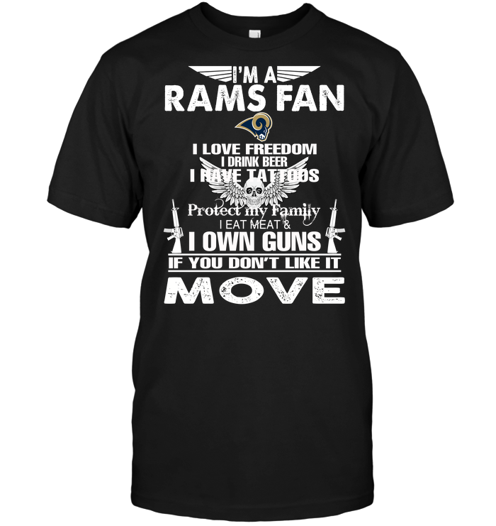 I'm A Los Angeles Rams Fan I Love Freedom I Drink Beer I Have Tattoos