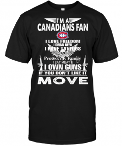 I'm A Montreal Canadians Fan I Love Freedom I Drink Beer I Have Tattoos