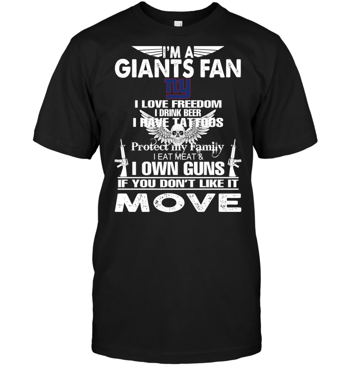 I'm A New York Giants Fan I Love Freedom I Drink Beer I Have Tattoos