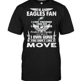 I'm A Philadelphia Eagles Fan I Love Freedom I Drink Beer I Have Tattoos
