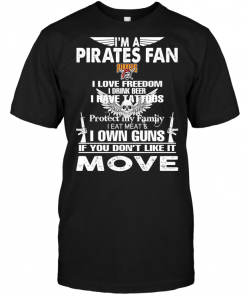 I'm A Pittsburgh Pirates Fan I Love Freedom I Drink Beer I Have Tattoos