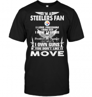 I'm A Pittsburgh Steelers Fan I Love Freedom I Drink Beer I Have Tattoos