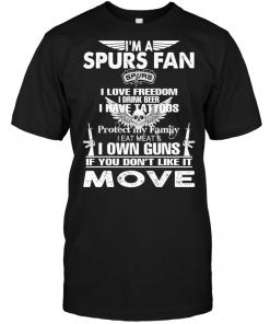 I'm A San Antonio Spurs Fan I Love Freedom I Drink Beer I Have Tattoos