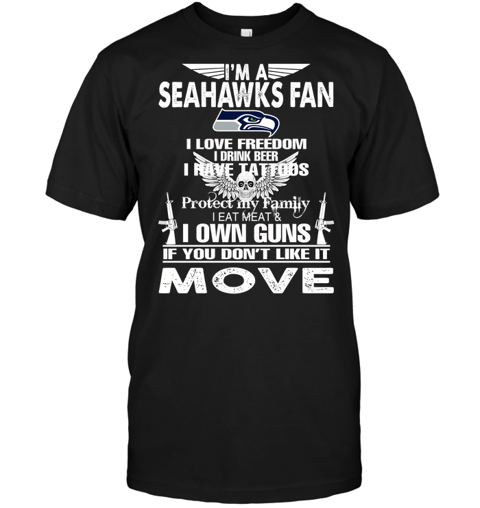 I'm A Seattle Seahawks Fan I Love Freedom I Drink Beer I Have Tattoos