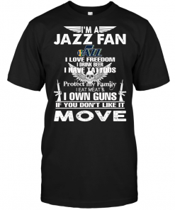 I'm An Utah Jazz Fan I Love Freedom I Drink Beer I Have Tattoos
