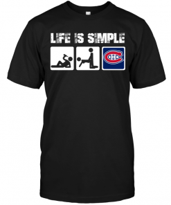 Montreal Canadians: Life Is Simple