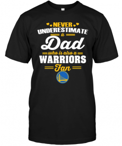 Never Underestimate A Dad Who Is Also A Golden State Warriors Fan