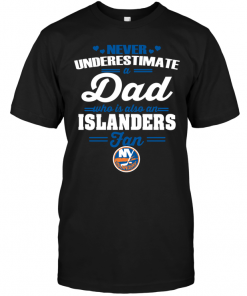 Never Underestimate A Dad Who Is Also A New York Islanders Fan
