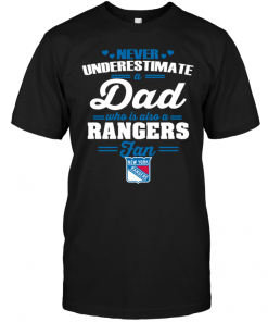 Never Underestimate A Dad Who Is Also A New York Rangers Fan