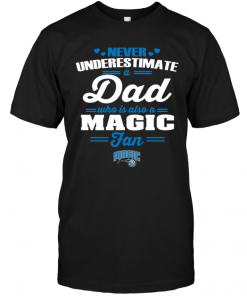 Never Underestimate A Dad Who Is Also An Orlando Magic Fan