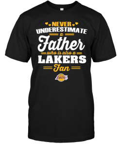 Never Underestimate A Father Who Is Also A Lakers Fan