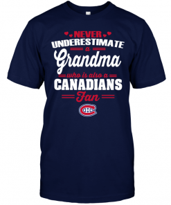 Never Underestimate A Grandma Who Is Also A Canadians Fan