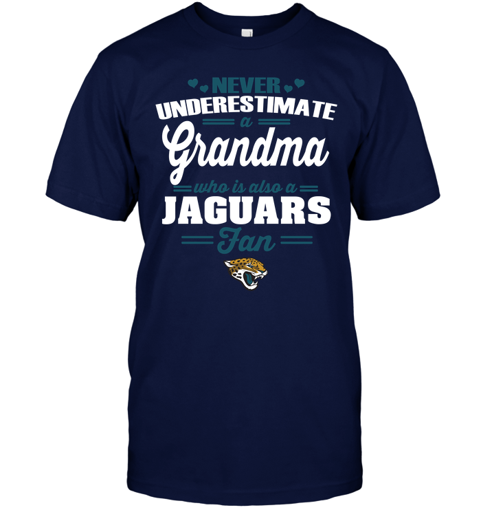 Never Underestimate A Grandma Who Is Also A Jaguars Fan