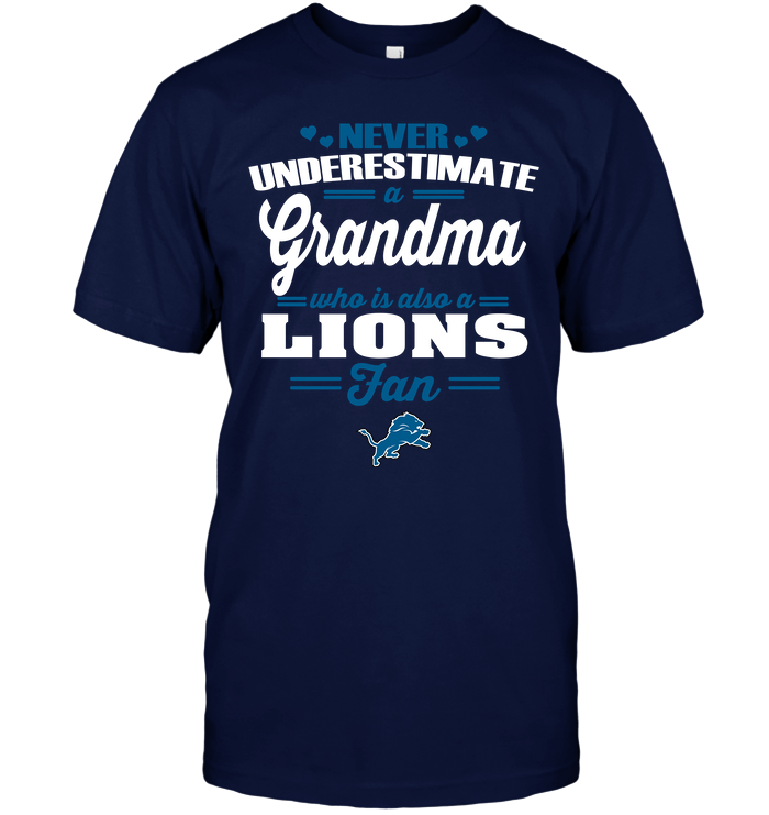 Never Underestimate A Grandma Who Is Also A Lions Fan