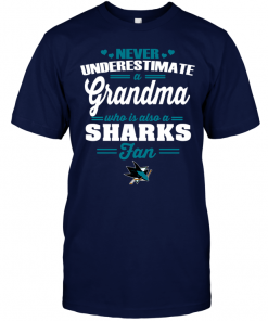 Never Underestimate A Grandma Who Is Also A Sharks Fan