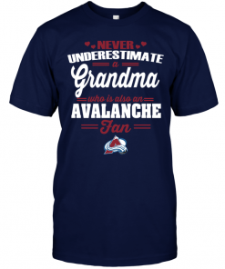 Never Underestimate A Grandma Who Is Also An Avalanche FanNever Underestimate A Grandma Who Is Also An Avalanche Fan