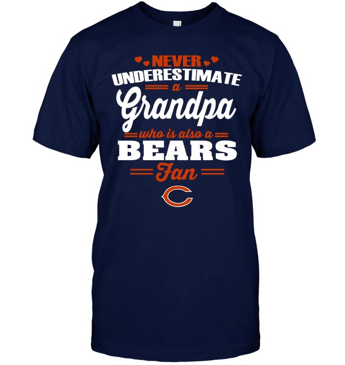 Never Underestimate A Grandpa Who Is Also A Bears Fan