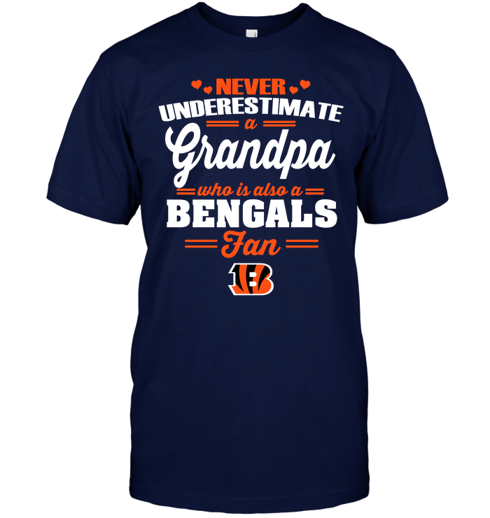 Never Underestimate A Grandpa Who Is Also A Bengals Fan