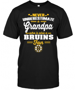 Never Underestimate A Grandpa Who Is Also A Bruins Fan
