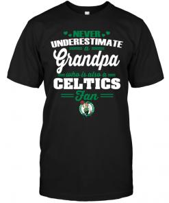 Never Underestimate A Grandpa Who Is Also A Celtics Fan