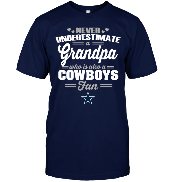 Never Underestimate A Grandpa Who Is Also A Cowboys Fan