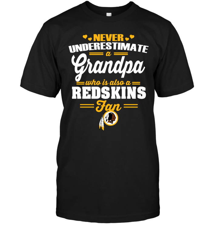 Never Underestimate A Grandpa Who Is Also A Redskins Fan