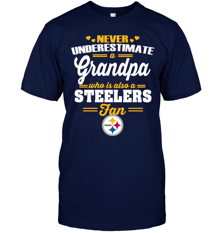 Never Underestimate A Grandpa Who Is Also A Steelers Fan