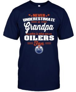 Never Underestimate A Grandpa Who Is Also An Oilers Fan