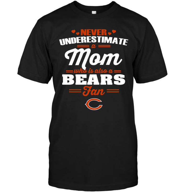 Never Underestimate A Mom Who Is Also A Chicago Bears Fan