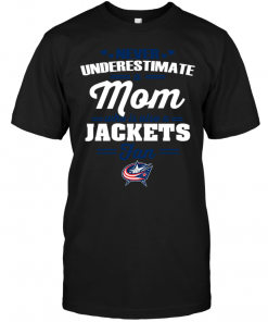 Never Underestimate A Mom Who Is Also A Columbus Blue Jackets Fan