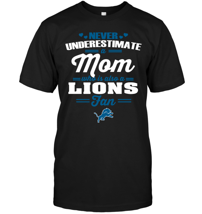 Never Underestimate A Mom Who Is Also A Detroit Lions Fan