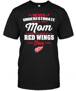 Never Underestimate A Mom Who Is Also A Detroit Red Wings Fan